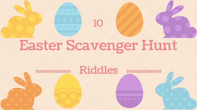 10 Easter Scavenger Hunt Riddles
