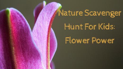 Nature Scavenger Hunt For Kids - Flower Power