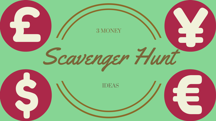 3 Money Scavenger Hunt Ideas