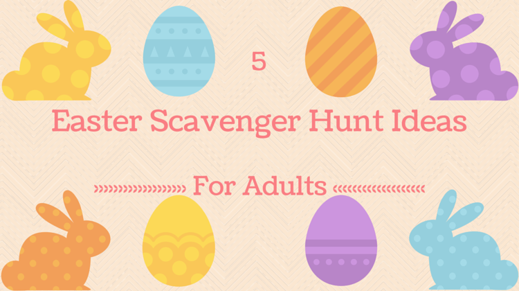 easter egg hunt ideas for adults easter scavenger hunt