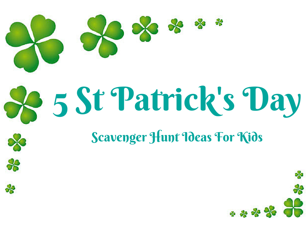 5 St Patrick's Day Scavenger Hunt Ideas For Kids