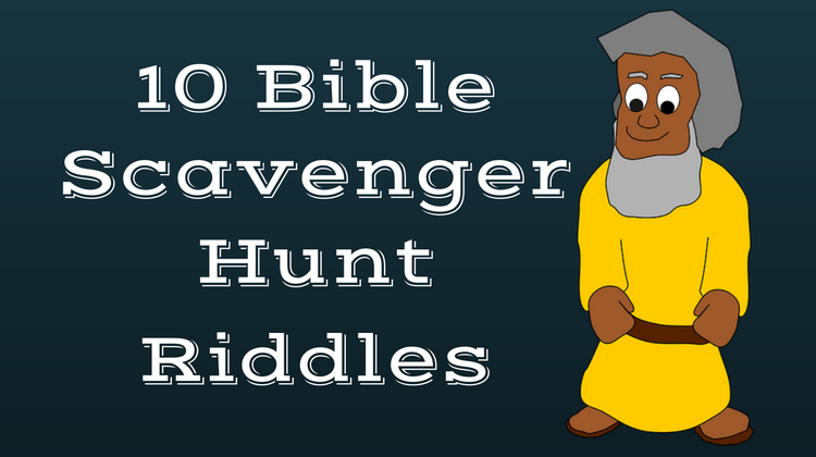 10 Bible Scavenger Hunt Riddles