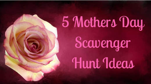 5 Mothers Day Scavenger Hunt Ideas