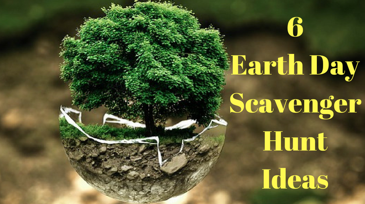 6 Earth Day Scavenger Hunt Ideas