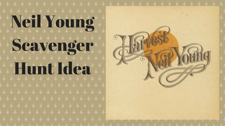 Neil Young Scavenger Hunt Idea