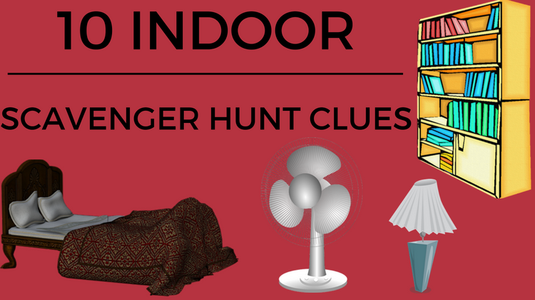 10 Indoor Scavenger Hunt Clues