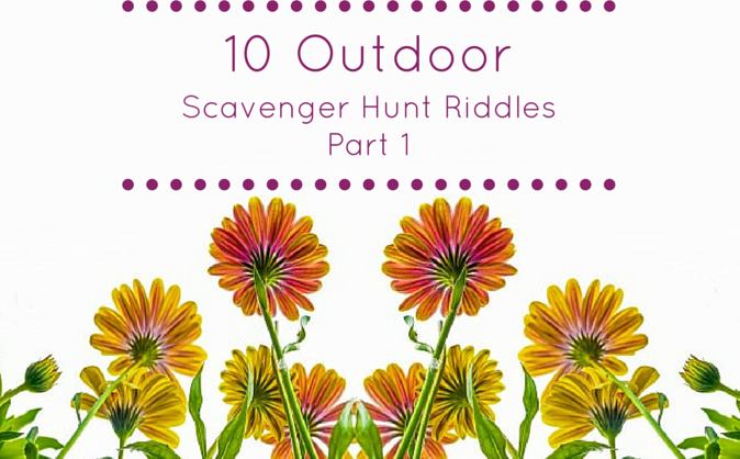 10 Outdoor Scavenger Hunt Riddles – Part 1