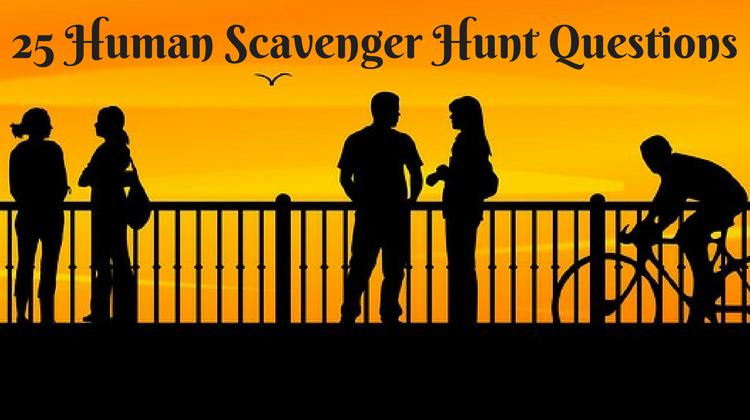 25 Human Scavenger Hunt Questions