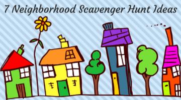 7 Neighborhood Scavenger Hunt Ideas