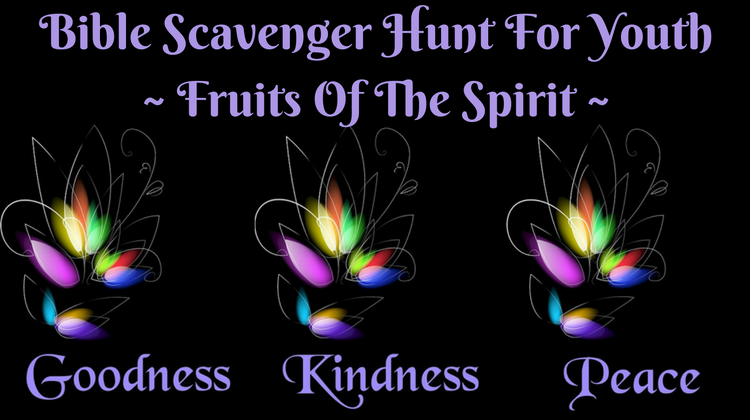 Bible Scavenger Hunt For Youth Fruits Of The Spirit