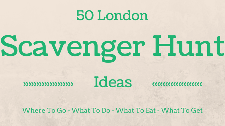 50 London Scavenger Hunt Ideas