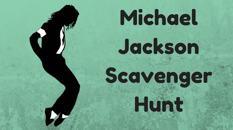 Michael Jackson Scavenger Hunt