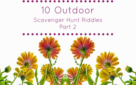 10 Outdoor Scavenger Hunt Riddles Part 2