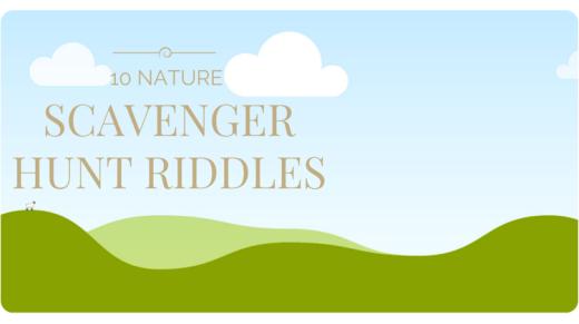 10 Nature Scavenger Hunt Riddles