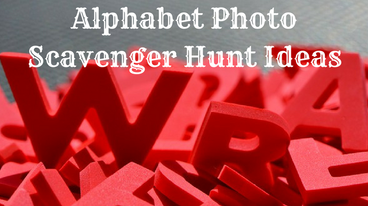 Alphabet Photo Scavenger Hunt Ideas