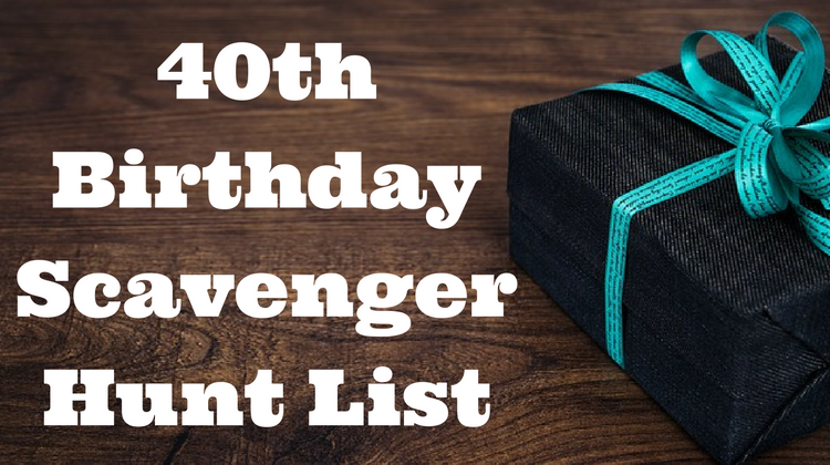 40th Birthday Scavenger Hunt List