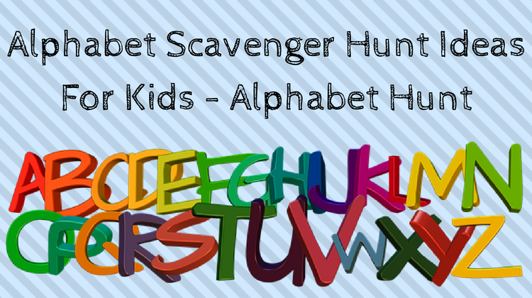 Alphabet Scavenger Hunt For Kids - Alphabet Hunt