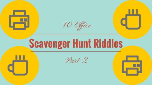 10 Office Scavenger Hunt Riddles Part 2