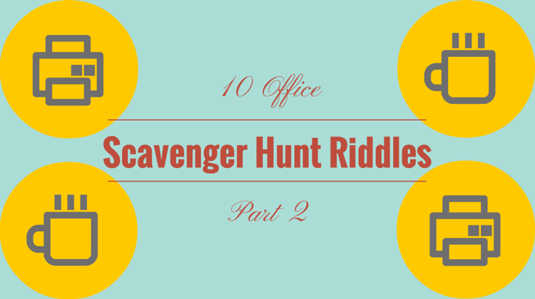 10 Office Scavenger Hunt Riddles – Part 2