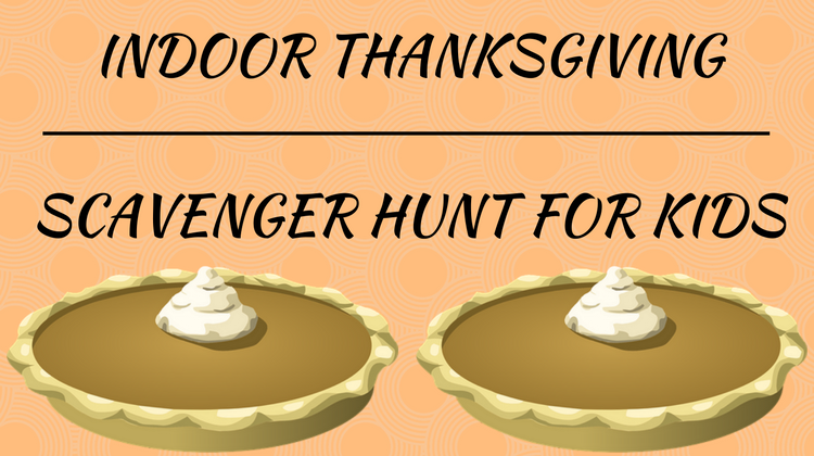 Indoor Thanksgiving Scavenger Hunt For Kids