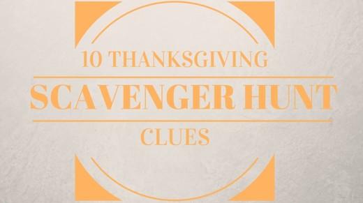 10 Thanksgiving Scavenger Hunt Clues