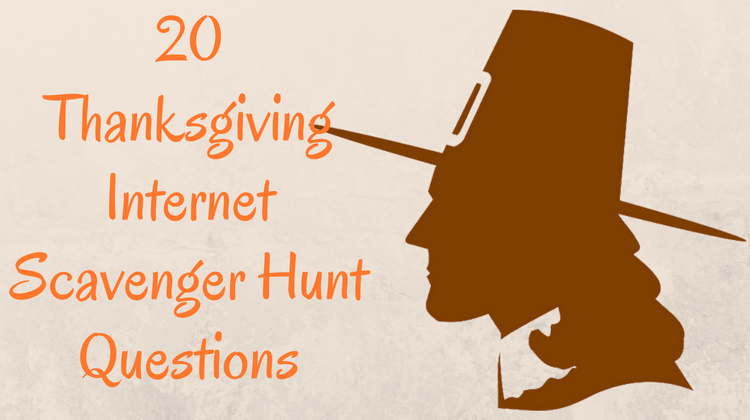 20 Thanksgiving Internet Scavenger Hunt Questionsg