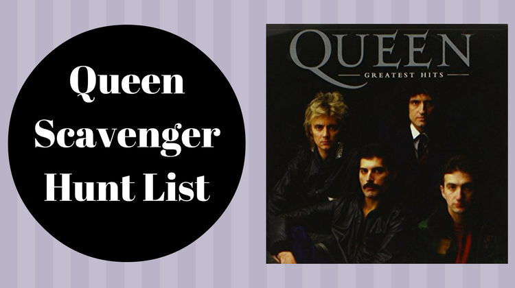 Queen Scavenger Hunt List
