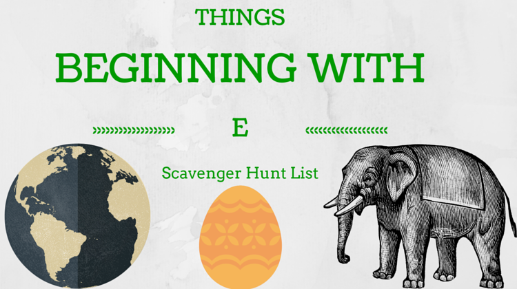 Things Beginning With E Scavenger Hunt List