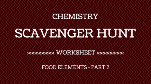 Chemistry Scavenger Hunt Worksheet Food Elements 2